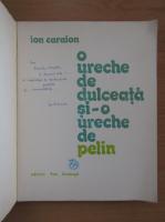 Anticariat: Ion Caraion - O ureche de dulceata si-o ureche de pelin (cu autograful autorului)
