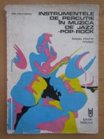 Anticariat: Ion Cristinoiu - Instrumente de percutie in muzica de jazz, pop, rock