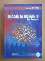 Anticariat: Irena Chiru - Imaginea Romaniei in lume