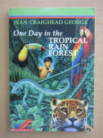 Anticariat: Jean Craighead George - One day in the Tropical Rain Forest
