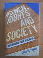 Anticariat: John Taylor - Women, Rights and Society