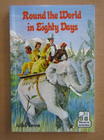 Anticariat: Jules Verne - Round the World in Eighty Days