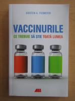 Anticariat: Kristen A. Feemster - Vaccinurile. Ce trebuie sa stie toata lumea