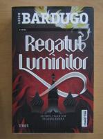 Anticariat: Leigh Bardugo - Regatul luminilor (volumul 3)