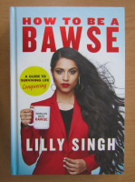 Anticariat: Lilly Singh - How to Be a Bawse