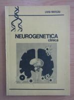 Anticariat: Liviu Matcau - Neurogenetica clinica