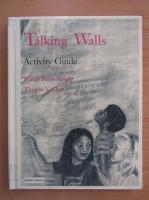 Anticariat: Margy Burns Knight - Talking Walls. Activity Guide