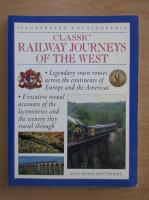 Anticariat: Max Wade Matthews - Classic Railway Journeys of the West