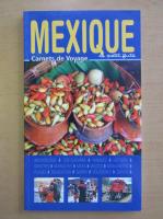 Anticariat: Mexique. Carnets de Voyage
