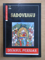 Anticariat: Mihail Sadoveanu - Divanul persian