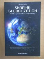 Anticariat: Nicanor Perlas - Shaping Globalization