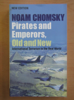 Anticariat: Noam Chomsky - Pirates and Emperors. Old and New