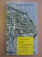 Anticariat: Nuovissima guida ai monumenti di Bologna