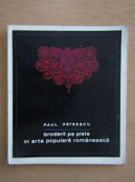 Paul Petrescu - Broderii pe piele in arta populara romaneasca