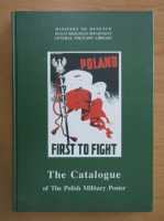Anticariat: Poland first to fight. The Catalogue of The Polish Military Poster