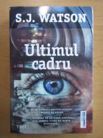 Anticariat: S. J. Watson - Ultimul cadru