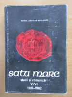 Anticariat: Satu Mare, volumele 5-6. Studii si comunicari