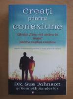 Anticariat: Sue Johnson - Creati pentru conexiune