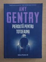 Anticariat: Amy Gentry - Pierduta pentru totdeauna