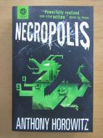 Anticariat: Anthony Horowitz - Necropolis