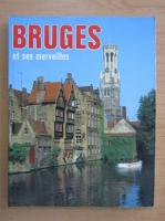 Anticariat: Bruges et ses merveilles