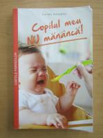 Anticariat: Carlos Gonzalez - Copilul meu nu mananca!