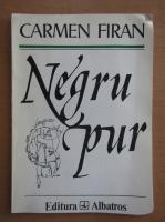 Anticariat: Carmen Firan - Negru pur