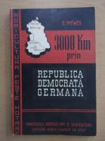 Anticariat: Eugen Mewes - 3000 km prin Republica Democrata Germana