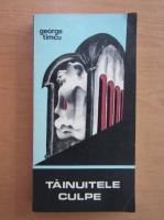 George Timcu - Tainuitele culpe