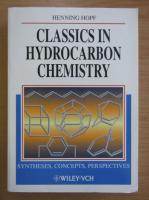 Anticariat: Henning Hopf - Classics in Hydrocarbon Chemistry