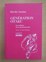 Anticariat: Hiroki Azuma - Generation Otaku