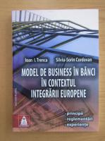 Ioan I. Trenca - Model de business in banci in contextul integrarii europene