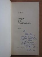 Anticariat: Ion Brad - Orga de mesteceni (cu autograful autorului)
