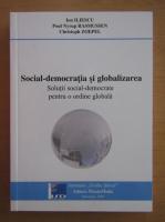 Anticariat: Ion Iliescu - Social-democratia si globalizarea