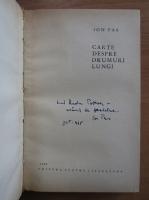 Anticariat: Ion Pas - Carte despre drumuri lungi (cu autograful autorului)