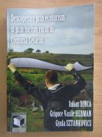 Anticariat: Iulian Dinca - Descoperire prin ecoturism si prin turism rural in Comuna Cetariu