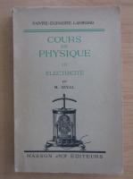 Anticariat: J. Faivre Dupaigre - Cours de Physique, volumul 3. Electricite
