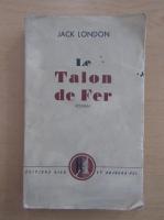 Anticariat: Jack London - Le talon de fer