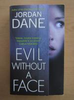 Anticariat: Jordan Dane - Evil Without a Face