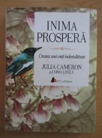 Anticariat: Julia Cameron - Inima prospera. Crearea unei vieti indestulatoare