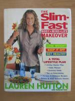 Anticariat: Lauren Hutton - The Slim Fast Body, Mind, Life Makeover
