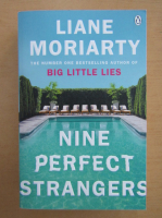Liane Moriarty - Nine Perfect Strangers