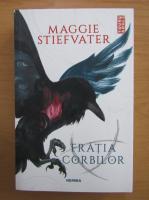 Anticariat: Maggie Stiefvater - Fratia corbilor