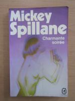 Anticariat: Mickey Spillane - Charmante soiree