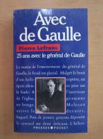 Anticariat: Pierre Lefranc - Avec de Gaulle