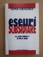Anticariat: Toma Grigorie - Eseuri subsidiare