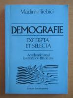 Anticariat: Vladimir Trebici - Demografie