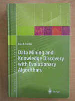 Anticariat: Alex A. Freitas - Data Mining and Knowledge discovery with Evolutionary Algorithms