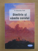 Anticariat: Alexandru Torik - Dimitrie si vamile cerului