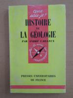 Anticariat: Andre Cailleux - Histoire de la geologie